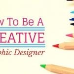 How to become a creative graphics designer